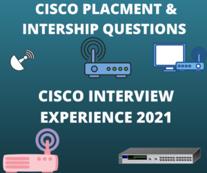 New CISCO Interview Question 2021,CISCO Interview Experience 2021