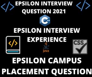 Epsilon Interview Question 2021,Epsilon Interview Experience