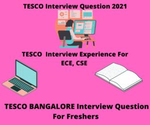 Tesco Interview Question 2021,Tesco Interview Experience