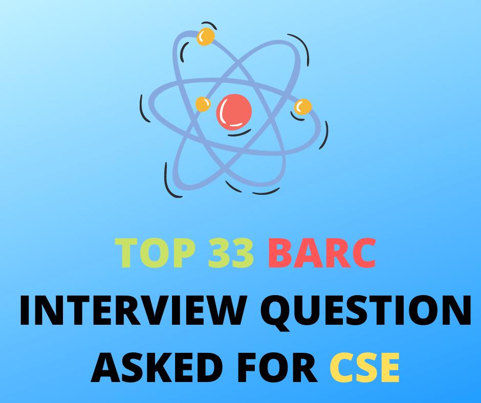 BARC INTERVIEW QUESTION
