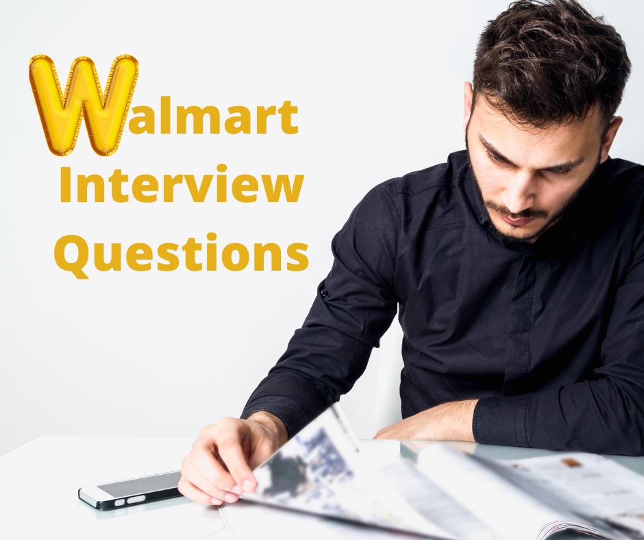 Walmart Interview Questions